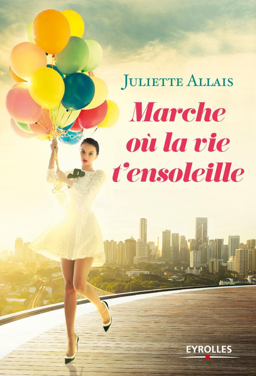 Juliette Allais - Publications - Marche où la vie t'ensoleille